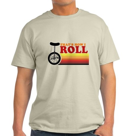 That's How I Roll Ash Grey T-Shirt