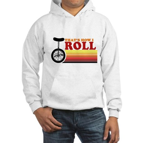 That's How I Roll Hooded Sweatshirt