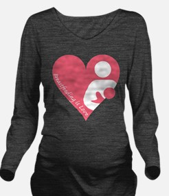 Breastfeeding is Love Long Sleeve Maternity T-Shir