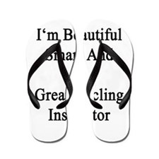 I'm Beautiful Smart And A Great Cycling Flip Flops