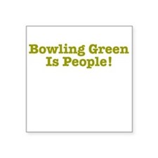 Bowling Green is People Sticker