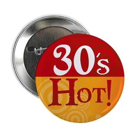 30's Hot - Button