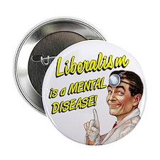 """Liberalism Is A Mental Disease 2.25"""" Button (10 pa"""