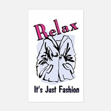 Relax, It's just Fashion Rectangle Decal