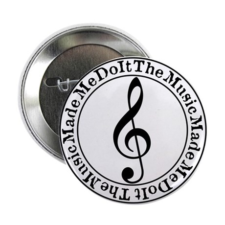 The Music Made Me Do It Button