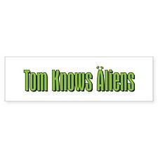 Tom Knows Aliens Bumper Bumper Sticker