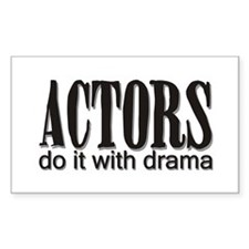Actors do it with DRAMA Rectangle Decal