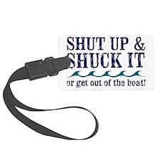 SHUT UPAND SHUCK Luggage Tag
