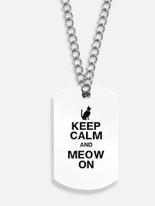Keep Calm Meow On Dog Tags