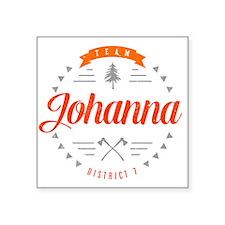 "Team Johanna Square Sticker 3"" x 3"""