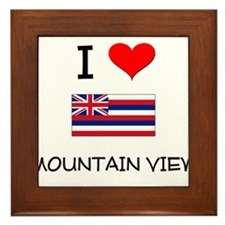I Love MOUNTAIN VIEW Hawaii Framed Tile