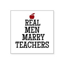 Real Men Marry Teachers Sticker