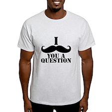I Mustache You A Question | Black Mustache T-Shirt
