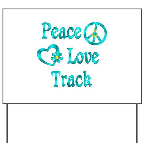 Peace Love Track Yard Sign
