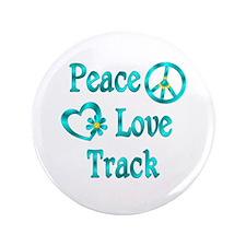 """Peace Love Track 3.5"""" Button"""