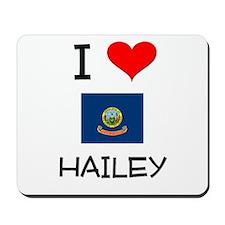 I Love HAILEY Idaho Mousepad