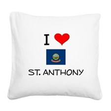 I Love ST. ANTHONY Idaho Square Canvas Pillow