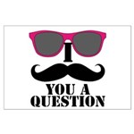 I Mustache You A Question Pink Sunglasses Poster