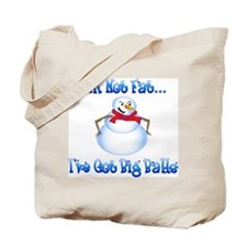 I'm Not Fat, Got Big Balls Tote Bag