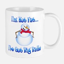 I'm Not Fat, Got Big Balls Mug
