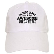 Worlds Most Awesome Wife And Nurse Baseball Cap