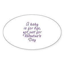 Baby not just for Valentine's Oval Decal