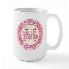 Premium quality ballet teacher Mug