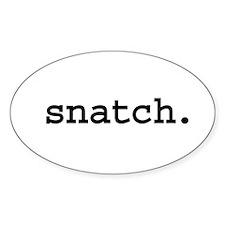 snatch. Oval Sticker