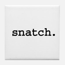 snatch. Tile Coaster