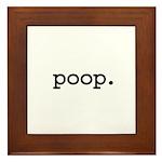 poop. Framed Tile