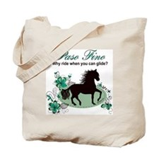 Paso Fino - Why Ride When You Can Glide? Tote Bag