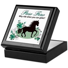 Paso Fino - Why Ride When You Can Gli Keepsake Box