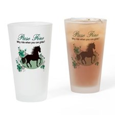 Paso Fino - Why Ride When You Can G Drinking Glass