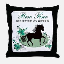 Paso Fino - Why Ride When You Can Gli Throw Pillow
