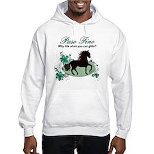 Paso Fino - Why Ride When You Ca Hoodie