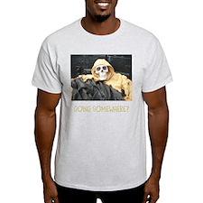 GOING SOMEWHERE? T-Shirt