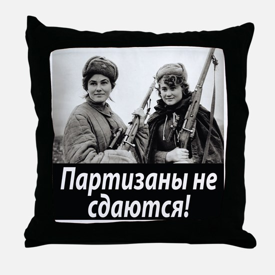 Partizans Never Give Up! Throw Pillow