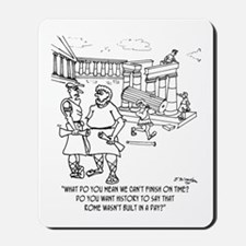 Rome Wasn't Built In A Day? Mousepad