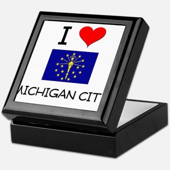 I Love MICHIGAN CITY Indiana Keepsake Box