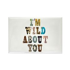 wild about you Rectangle Magnet