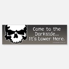 Come to the Darkside Bumper Bumper Bumper Sticker