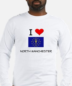 I Love NORTH MANCHESTER Indiana Long Sleeve T-Shir