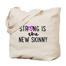 Strong is the New Skinny Girly Tote Bag