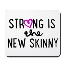 Strong is the New Skinny Girly Mousepad