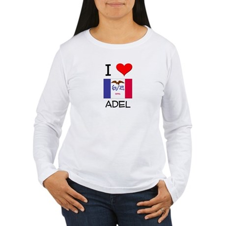 I Love Adel Iowa Long Sleeve T-Shirt