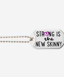 Strong is the New Skinny Girly Dog Tags