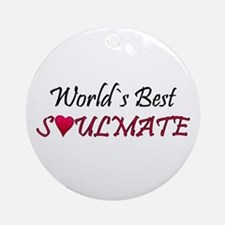 ...World`s Best Soulmate... Ornament (Round)