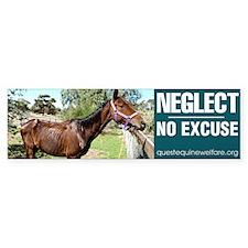 Horse Neglect - No Excuse. Bumper Sticker