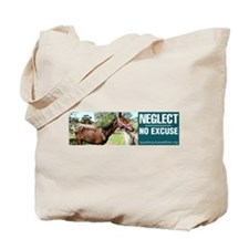 Horse Neglect - No Excuse. Tote Bag