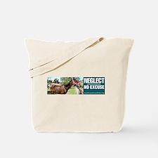 Horse Neglect - No Excuse. Tote Bag